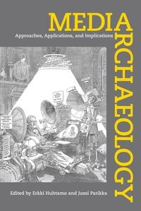Media Archaeology by Erkki Huhtamo, Jussi Parikka