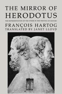 The Mirror of Herodotus by François Hartog
