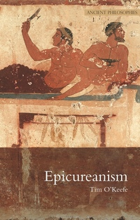 Epicureanism by Tim O'Keefe