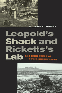Leopold's Shack and Ricketts's Lab by Michael Lannoo