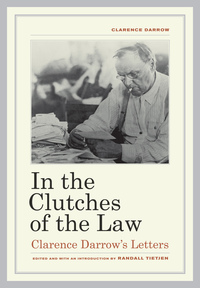 In the Clutches of the Law by Clarence Darrow, Randall Tietjen