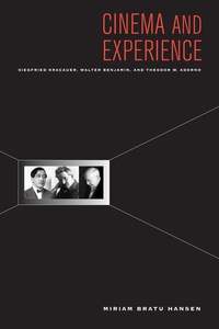 Cinema and Experience Edited by Miriam Hansen, Edward Dimendberg
