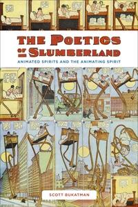 The Poetics of Slumberland by Scott Bukatman