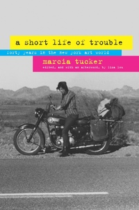 A Short Life of Trouble by Marcia Tucker, Liza Lou