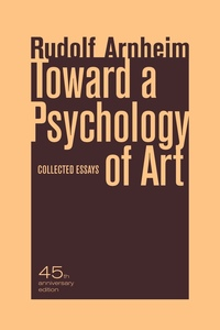 Toward a Psychology of Art by Rudolf Arnheim