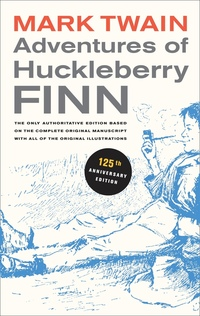Adventures of Huckleberry Finn, 125th Anniversary Edition by Mark Twain, Victor Fischer, Lin Salamo, Harriet E. Smith