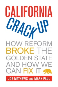 California Crackup by Joe Mathews, Mark Paul