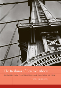 The Realisms of Berenice Abbott by Terri Weissman