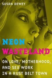 Neon Wasteland by Susan Dewey