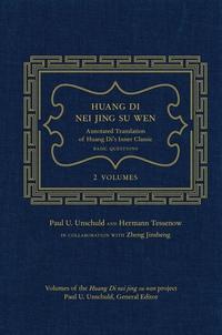 Huang Di Nei Jing Su Wen by Paul U. Unschuld, Hermann Tessenow