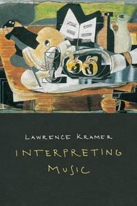 Interpreting Music by Lawrence Kramer