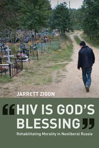 HIV is God's Blessing by Jarrett Zigon