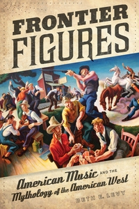 Frontier Figures by Beth E. Levy