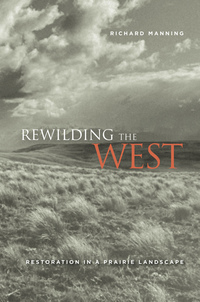 Rewilding the West by Richard Manning