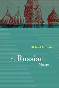 On Russian Music by Richard Taruskin