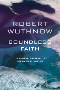 Boundless Faith by Robert Wuthnow