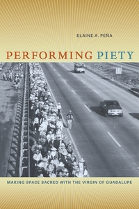 Performing Piety by Elaine A. Pena