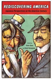 Rediscovering America by Peter Duus, Kenji Hasegawa