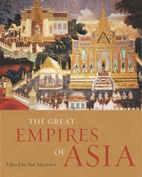 The Great Empires of Asia by Jim Masselos