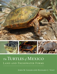 The Turtles of Mexico by John Legler, Richard C. Vogt
