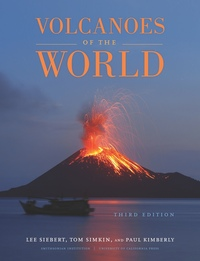 Volcanoes of the World by Lee Siebert, Tom Simkin, Paul Kimberly