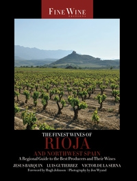 The Finest Wines of Rioja and Northwest Spain by Jesús Barquín, Luis Gutierrez, Victor de la Serna