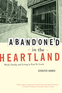 Abandoned in the Heartland by Jennifer Hamer