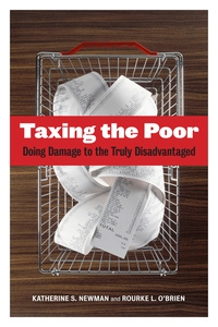 Taxing the Poor by Katherine S. Newman, Rourke O'Brien
