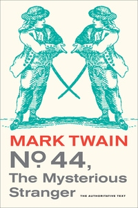No. 44, The Mysterious Stranger by Mark Twain, William M. Gibson