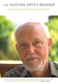 The Huston Smith Reader by Huston Smith, Jeffery Paine