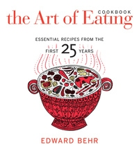 The Art of Eating Cookbook by Edward Behr