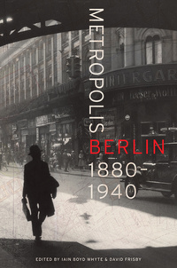 Metropolis Berlin Edited by Iain Boyd Whyte, David Frisby