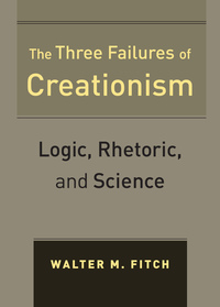 The Three Failures of Creationism by Walter Fitch