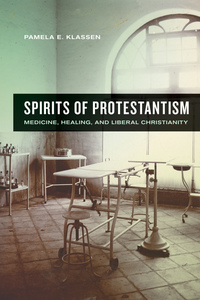 Spirits of Protestantism by Pamela E. Klassen