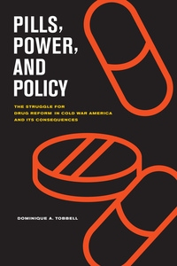 Pills, Power, and Policy by Dominique Tobbell