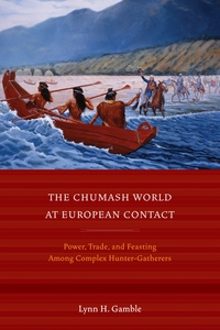 The Chumash World at European Contact by Lynn H. Gamble