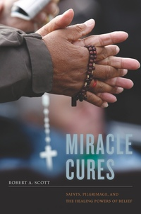 Miracle Cures by Robert A. Scott