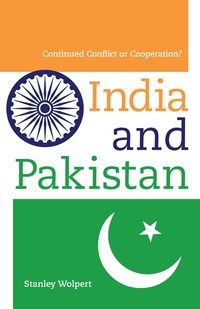 India and Pakistan by Stanley Wolpert