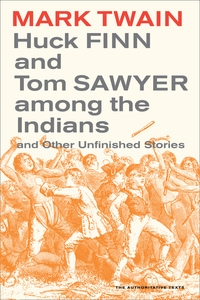 Huck Finn and Tom Sawyer among the Indians by Mark Twain, Walter Blair, Robert Hirst