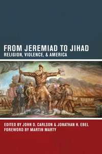 From Jeremiad to Jihad Edited by John D. Carlson, Jonathan H. Ebel