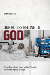Our Bodies Belong to God by Sherine Hamdy