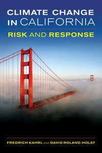 Climate Change in California by Fredrich Kahrl, David Roland-Holst