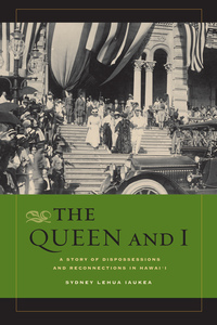 The Queen and I by Sydney L. Iaukea