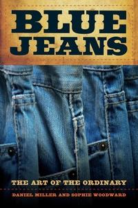 Blue Jeans by Daniel Miller, Sophie Woodward