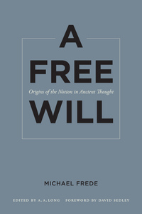 A Free Will by Michael Frede, A. A. Long