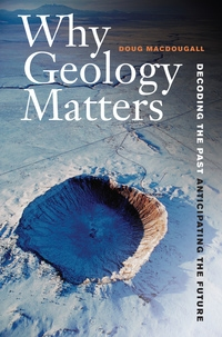 Why Geology Matters by Doug Macdougall
