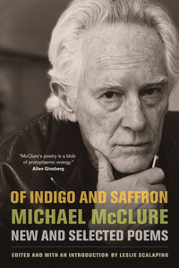 Of Indigo and Saffron by Michael McClure, Leslie Scalapino