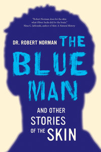 The Blue Man and Other Stories of the Skin by Robert A. Norman