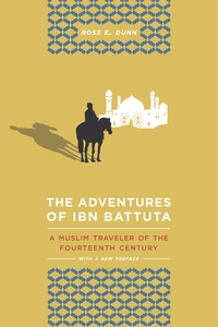 The Adventures of Ibn Battuta by Ross E. Dunn