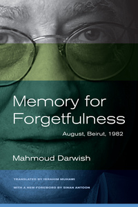 Memory for Forgetfulness by Mahmoud Darwish